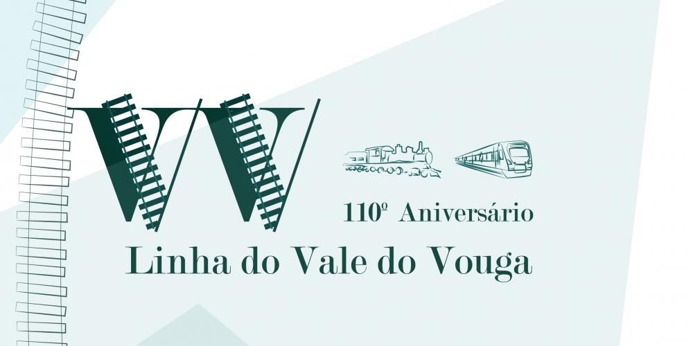 Comemorações do 110º aniversário da Linha do Vale do Vouga.